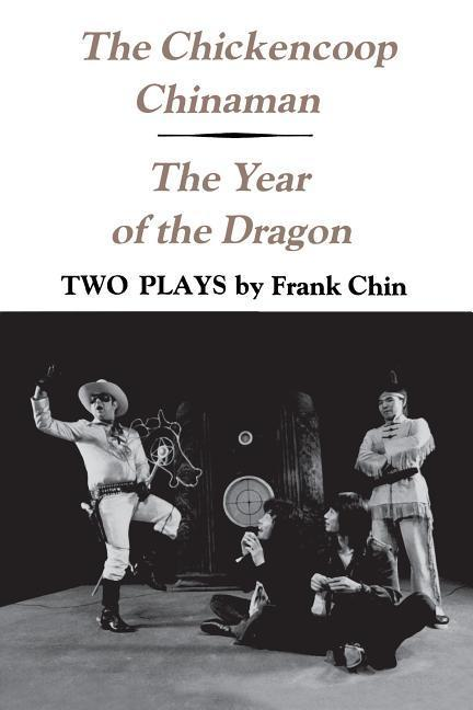 The Chickencoop Chinaman and the Year of the Dragon: Two Plays als Taschenbuch