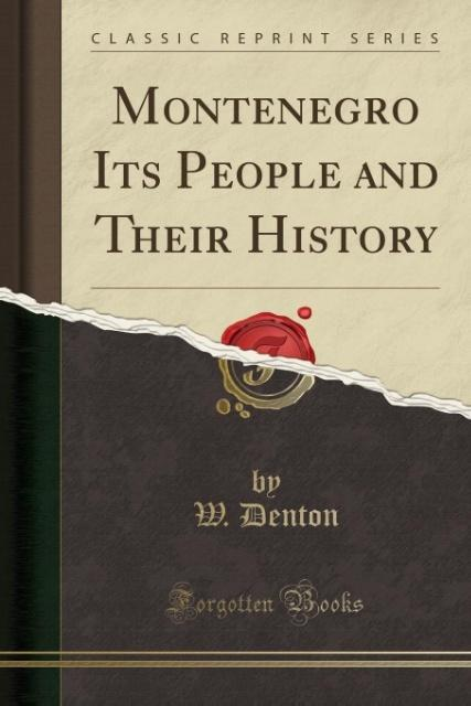 Montenegro Its People and Their History (Classi...