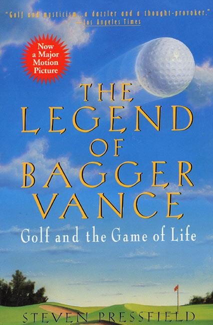 The Legend of Bagger Vance: A Novel of Golf and the Game of Life als Taschenbuch