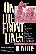 On the Front Lines: The Experience of War Through the Eyes of the Allied Soldiers in World War II als Taschenbuch