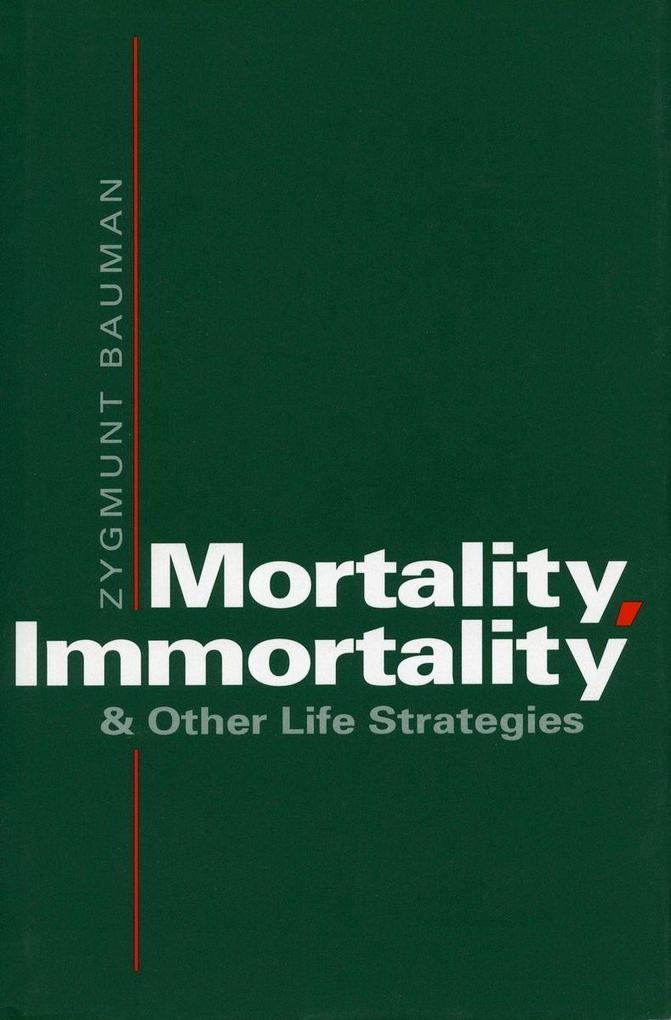 Mortality, Immortality, and Other Life Strategies als Taschenbuch