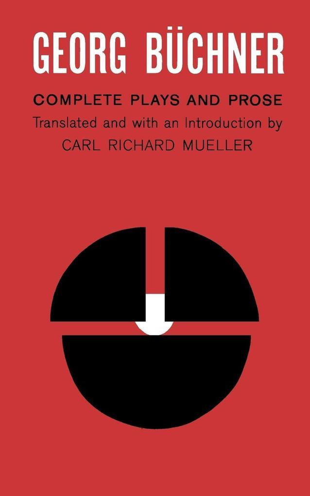 Georg Buchner: Complete Plays and Prose als Taschenbuch