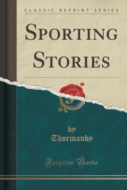 Sporting Stories (Classic Reprint) als Taschenb...