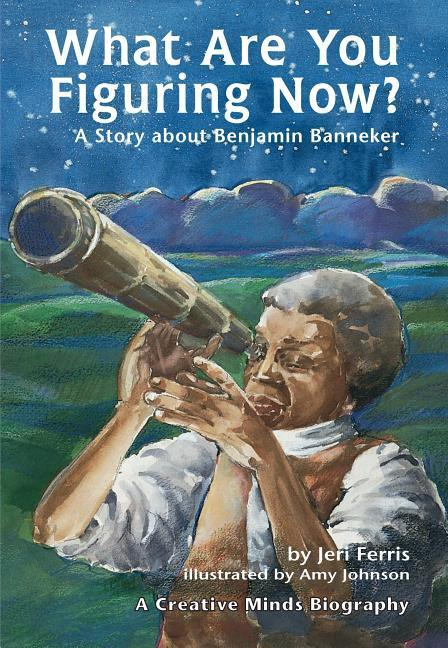 What Are You Figuring Now?: A Story about Benjamin Banneker als Taschenbuch
