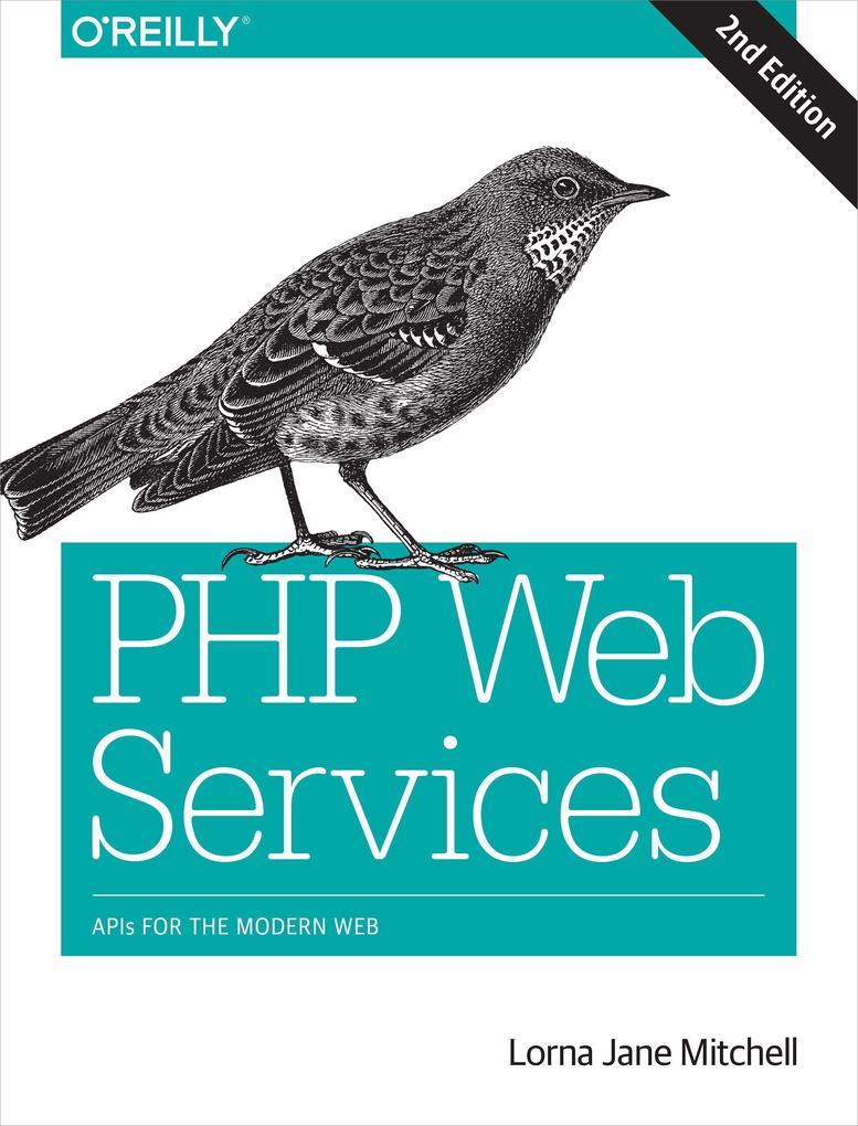 PHP Web Services als Buch von Lorna Jane Mitchell