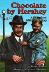 Chocolate by Hershey (Paperback): A Story about Milton S. Hershey als Taschenbuch