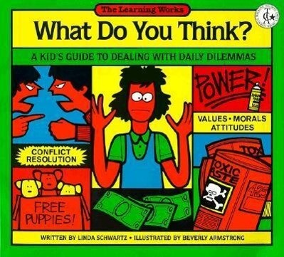 What Do You Think?: A Kid's Guide to Dealing with Daily Dilemmas als Taschenbuch