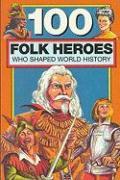 100 Folk Heroes als Taschenbuch