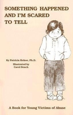 Something Happened and I'm Scared to Tell: A Book for Young Victims of Abuse als Taschenbuch