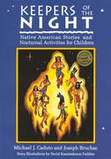 Keepers of the Night: Native American Stories and Nocturnal Activities for Children