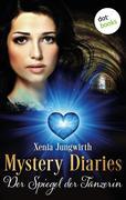 Mystery Diaries - Sechster Roman: Der Spiegel der Tänzerin