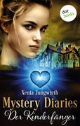 Mystery Diaries - Fünfter Roman: Der Kinderfänger