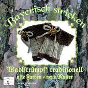 Bayerisch stricken Wadlstrümpf' traditionell