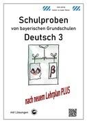 Schulproben von bayerischen Grundschulen - Deutsch 3 mit Lösungen