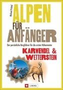 Alpen für Anfänger - Karwendel & Wetterstein
