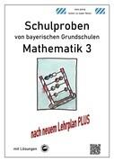 Schulproben von bayerischen Grundschulen - Mathematik 3 mit Lösungen