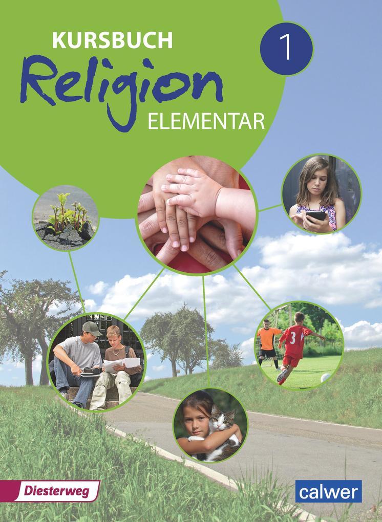 Kursbuch Religion Elementar 1 - Neuausgabe 2016 als Buch