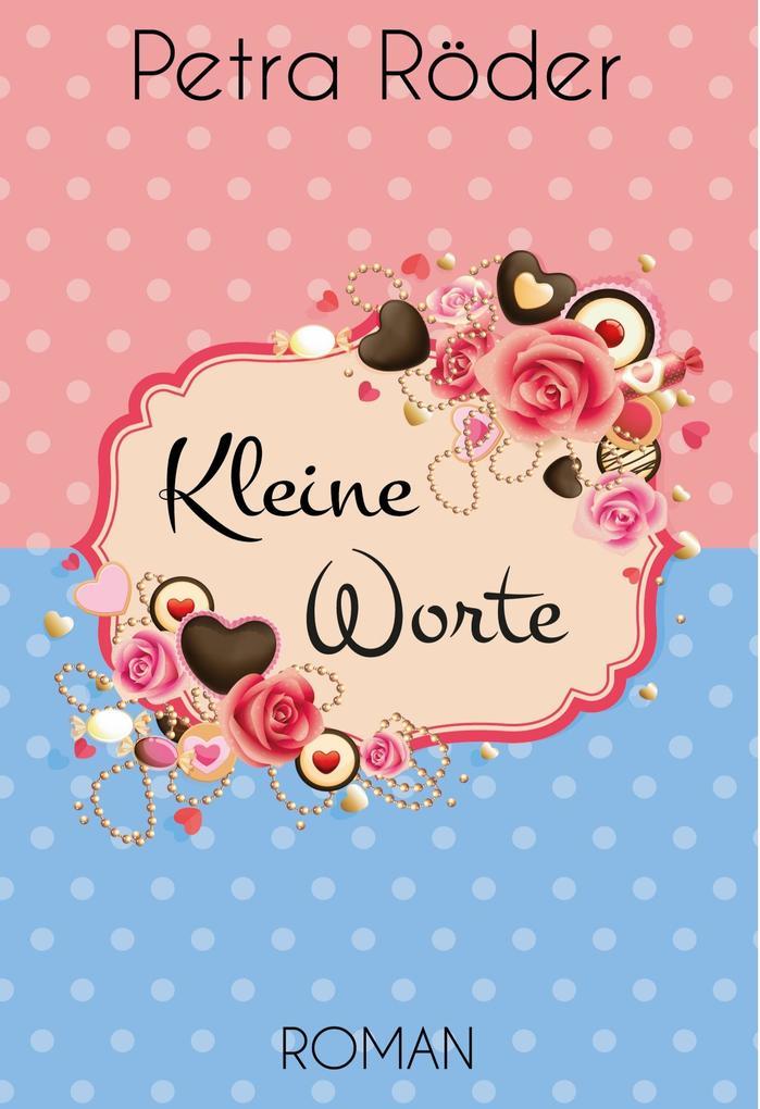 Kleine Worte - Gesamtausgabe (Liebesroman) als eBook