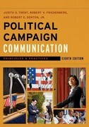 Political Campaign Communication: Principles and Practices