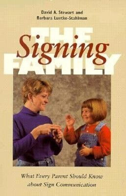 The Signing Family: What Every Parent Should Know about Sign Communication als Taschenbuch