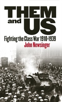 Them And Us als eBook Download von John Newsinger