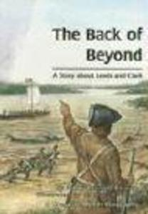 The Back of Beyond: A Story about Lewis and Clark als Taschenbuch
