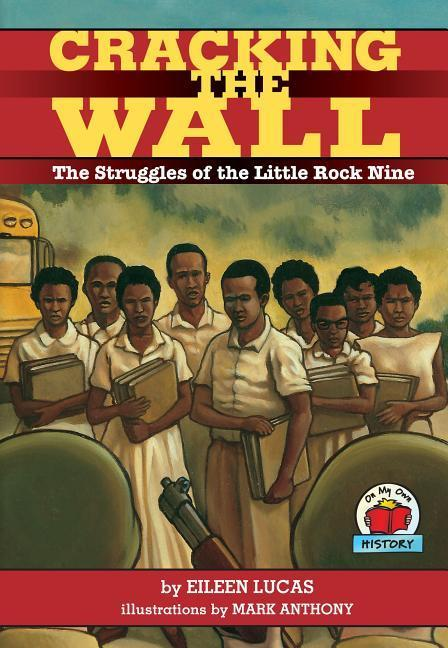 Cracking the Wall: The Struggles of the Little Rock Nine als Taschenbuch