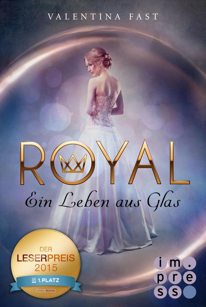 Royal, Band 1: Ein Leben aus Glas als eBook