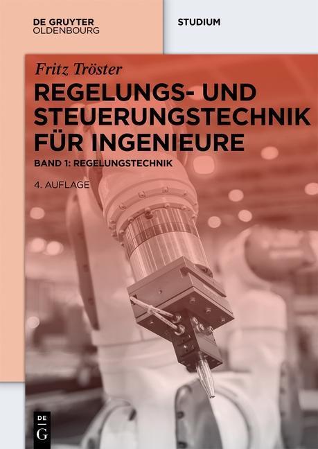 Regelungs- und Steuerungstechnik für Ingenieure...