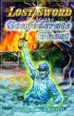 The Lost Sword of the Confederate Ghost: A Mystery in Two Centuries als Taschenbuch