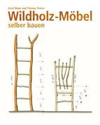Wildholz-Möbel selber bauen