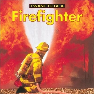 I Want to Be a Firefighter als Taschenbuch