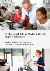 Professional Life in Modern British Higher Educ...