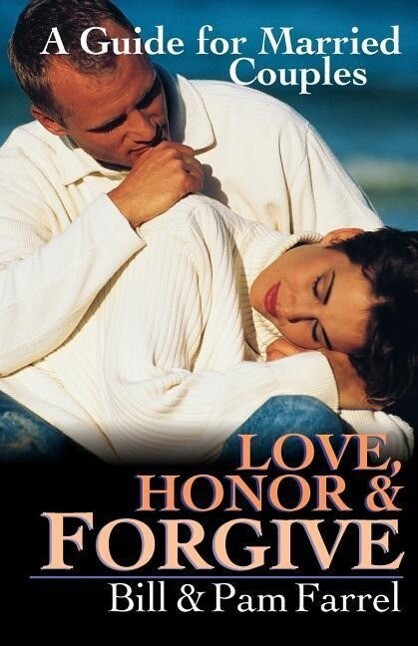 Love, Honor & Forgive: A Guide for Married Couples als Taschenbuch