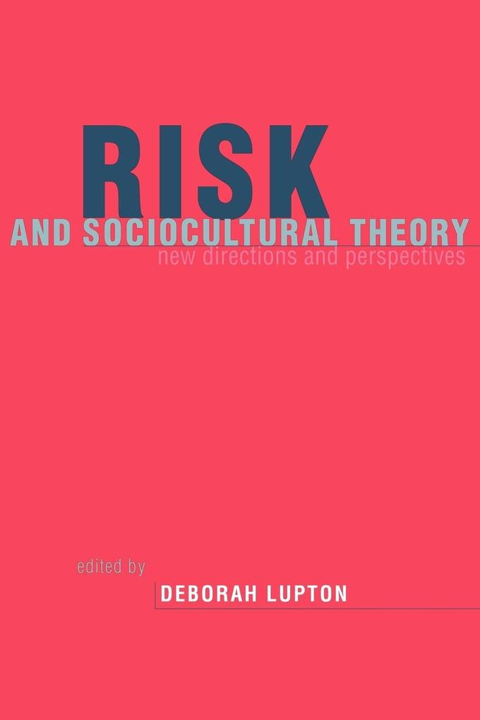 Risk and Sociocultural Theory: New Directions and Perspectives als Buch