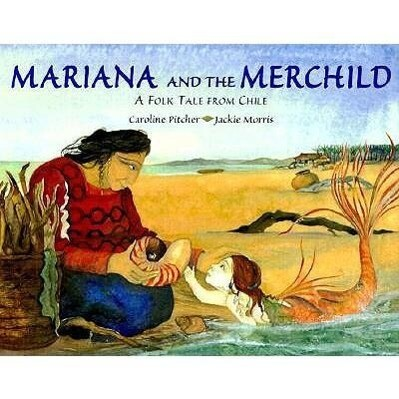 Mariana and the Merchild: A Folk Tale from Chile als Buch