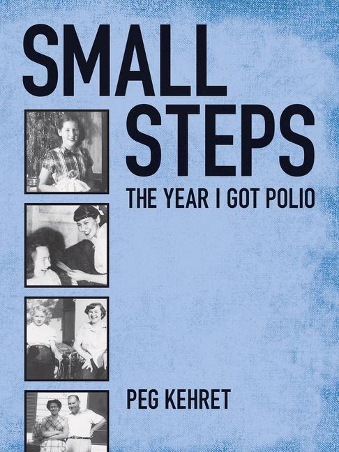 Small Steps, the Year I Got Polio als Taschenbuch