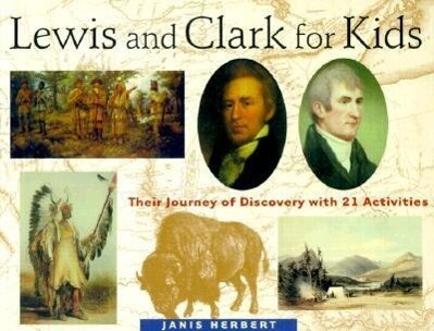 Lewis and Clark for Kids: Their Journey of Discovery with 21 Activities als Taschenbuch