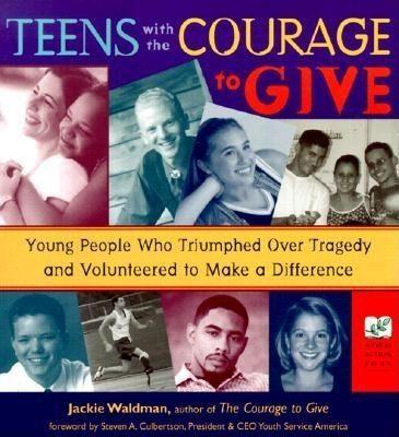 Teens with the Courage to Give: Young People Who Triumphed Over Tragedy and Volunteered to Make a Difference (Call to Action Book) als Taschenbuch