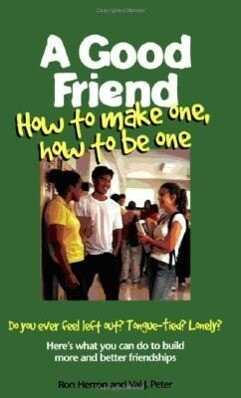 A Good Friend: How to Make One, How to Be One als Taschenbuch