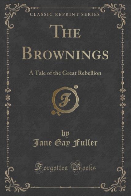 The Brownings als Taschenbuch von Jane Gay Fuller