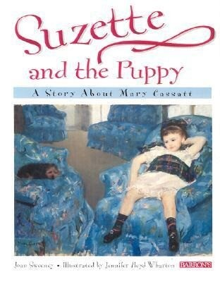 Suzette and the Puppy: A Story about Mary Cassatt a Story about Mary Cassatt als Buch