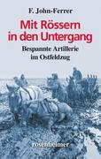 Mit Rössern in den Untergang - Bespannte Artillerie im Ostfeldzug