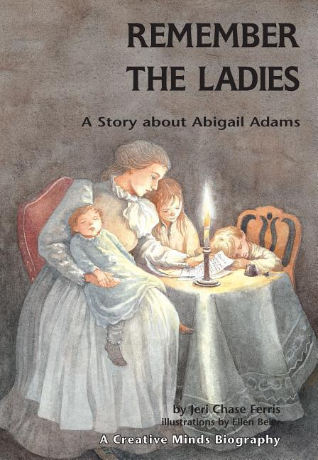 Remember the Ladies: A Story about Abigail Adams als Taschenbuch