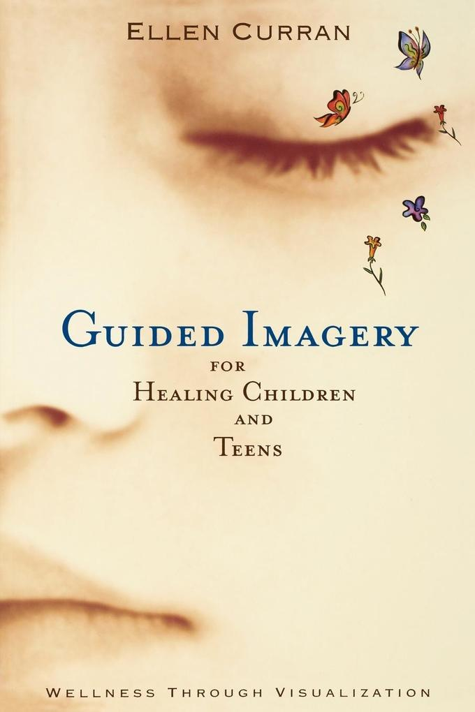 Guided Imagery for Healing Children and Teens als Taschenbuch