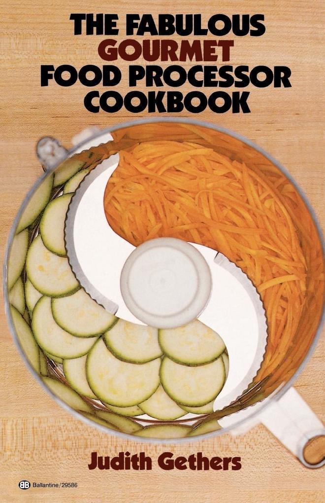 The Fabulous Gourmet Food Processor Cookbook als Taschenbuch
