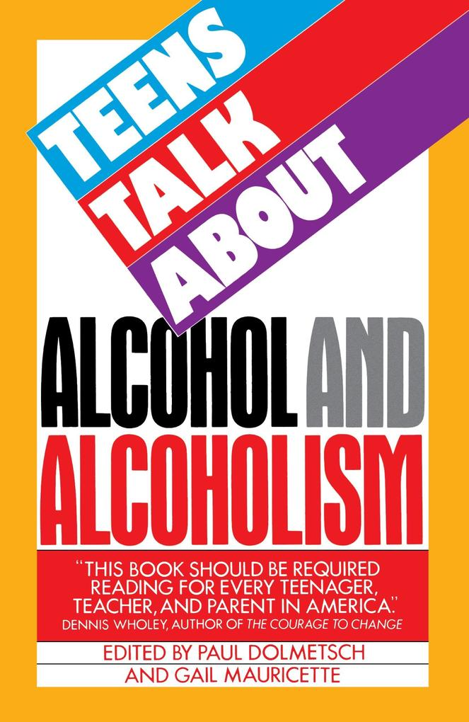 Teens Talk about Alcohol and Alcoholism als Taschenbuch