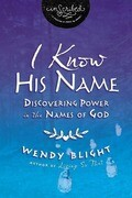 I Know His Name: Discovering Power in the Names of God