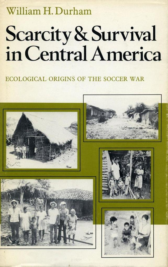 Scarcity and Survival in Central America: Ecological Origins of the Soccer War als Taschenbuch