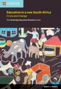 Education in a New South Africa: Crisis and Change